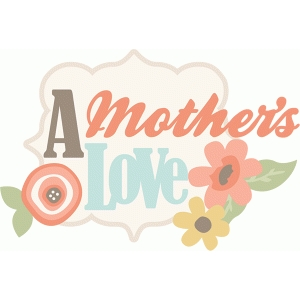 a mother's love title