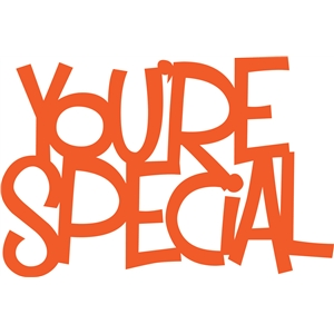 'you're special' phrase