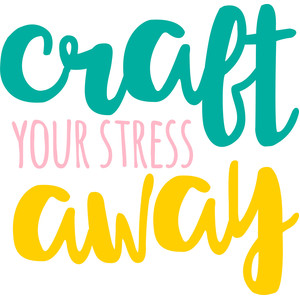 craft your stress away