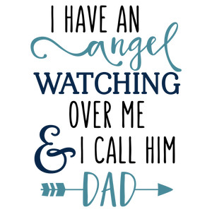 i have an angel - dad phrase