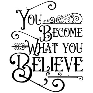 you become what you believe quote