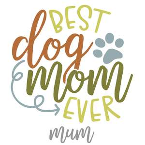 best dog mom-mum ever