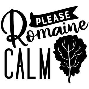 please romaine calm
