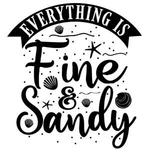everything is fine & sandy