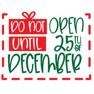 do not open until 25th of december