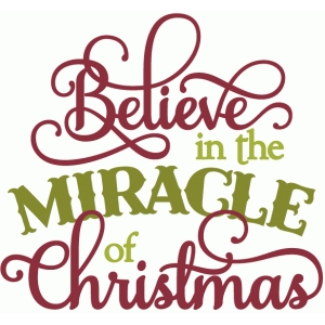 believe in the miracle of christmas - layered phrase
