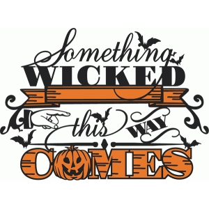 something wicked this way comes phrase