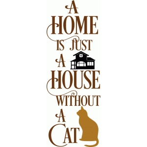 a home is just a house cat title
