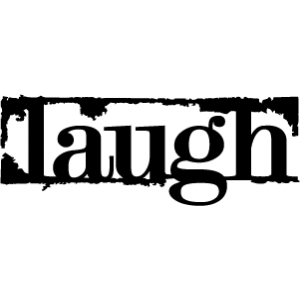 phrase: laugh