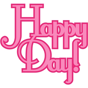 'happy day' phrase