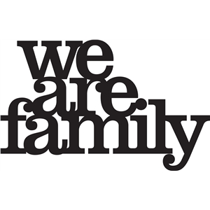 'we are family' phrase