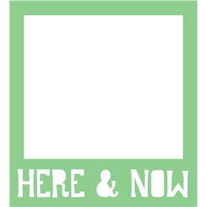 here & now polaroid phrase