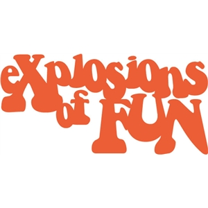 explosions of fun phrase