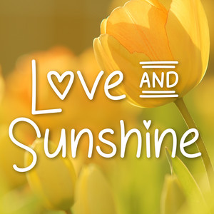 love and sunshine