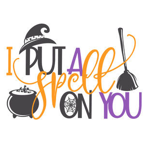 i put a spell on you - halloween phrase