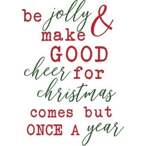 be jolly & make good cheer quote