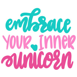 embrace your inner unicorn