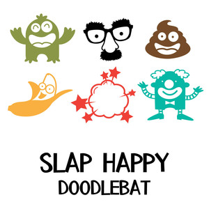 slap happy doodlebat