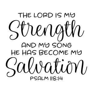 the lord is my strength and my song