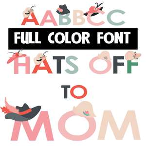 hats off to mom color font