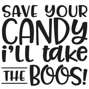 save your candy i'll take the boos