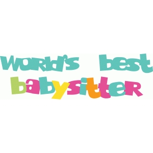 world's best babysitter