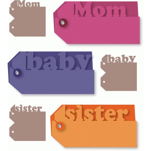 mom, baby, sister one-cut tags