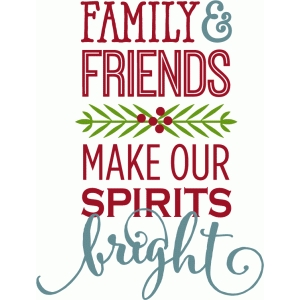 family friends make spirits bright - phrase