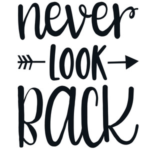 never look back arrow quote