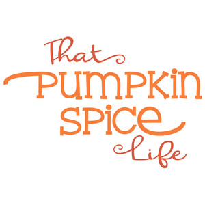 pumpkin spiced - life