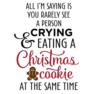all i'm saying - christmas cookie phrase