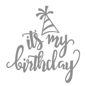 it's my birthday phrase