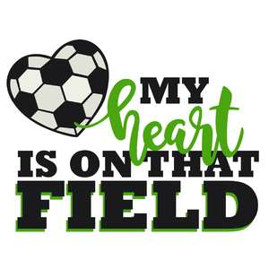 my heart is on that field soccer phrase