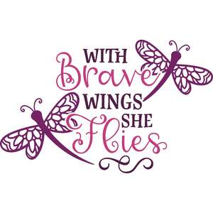 with brave wings she flies dragonflies