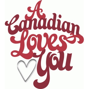 canadian loves you - phrase