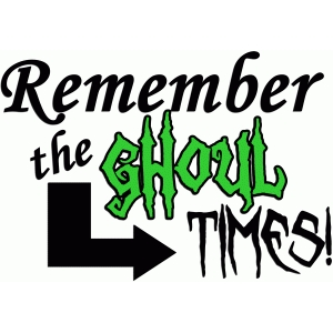 remember the ghoul times saying