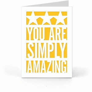 5x7 card: you are simply amazing