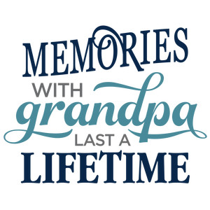 memories made with grandpa phrase