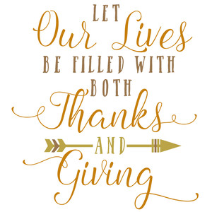 let our lives be filled with both thanks and giving
