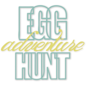'egg hunt adventure' phrase