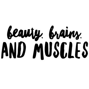 beauty brains and muscles