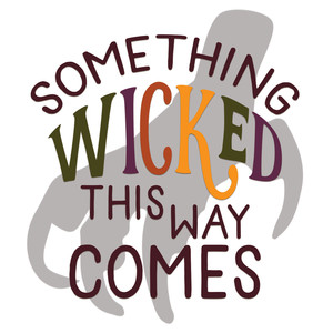 something wicked phrase