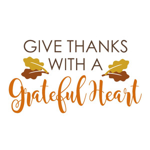 give thanks with a grateful heart thanksgiving phrase