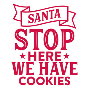 santa stop here we have cookies