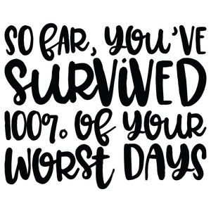 so far you've survived quote