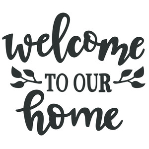welcome to our home entry phrase