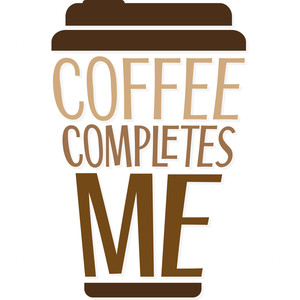 coffee completes me