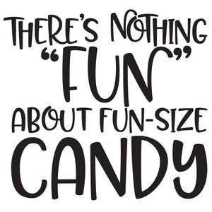nothing fun about fun size candy quote