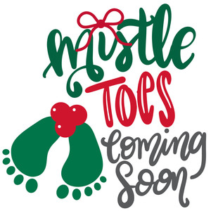 mistle toes coming soon
