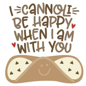 i cannoli be happy with you